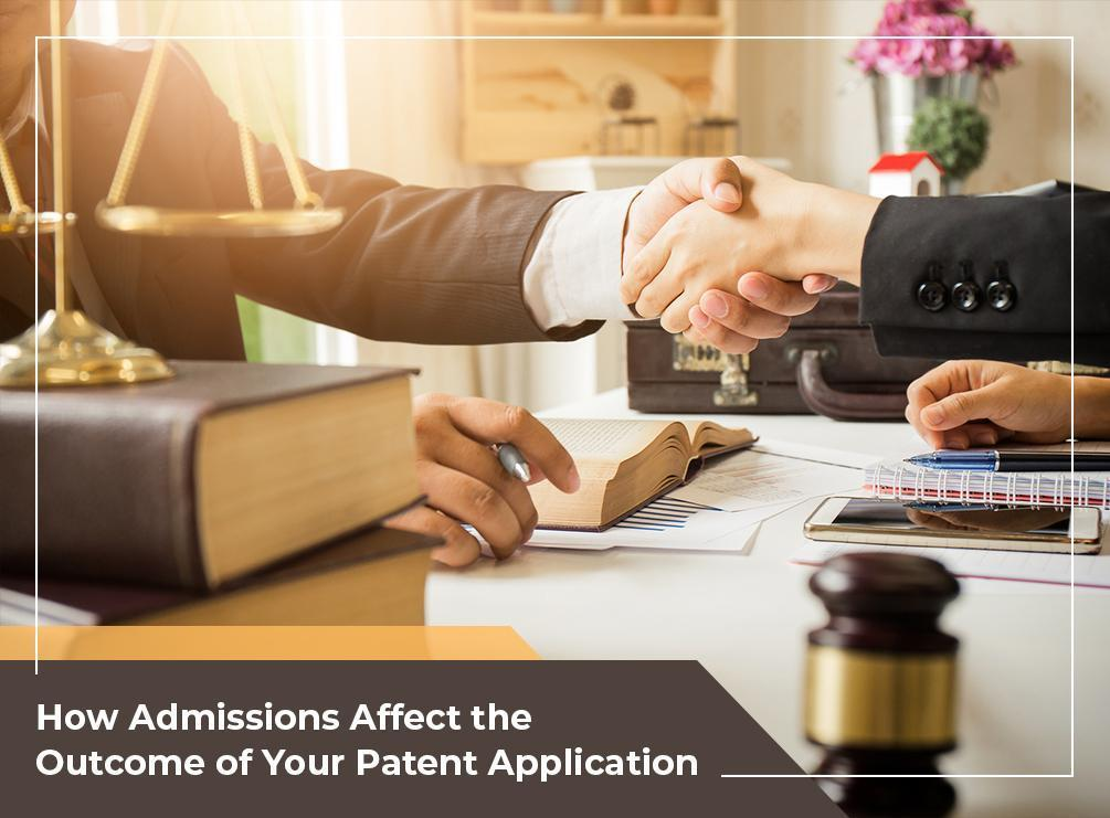 How Admissions Affect the Outcome of Your Patent Application